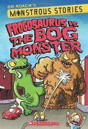FROGOSAURUS VS. THE BOG MONSTER by Paul  Harrison