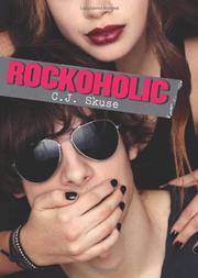 ROCKOHOLIC by C.J. Skuse