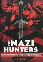 THE NAZI HUNTERS by Neal Bascomb