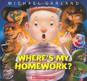 WHERE'S MY HOMEWORK? by Michael Garland
