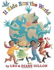 IF KIDS RAN THE WORLD by Diane Dillon