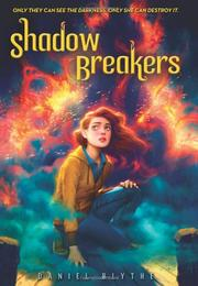 SHADOW BREAKERS by Daniel Blythe