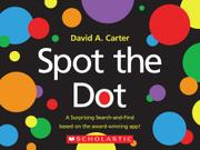 SPOT THE DOT by David A. Carter