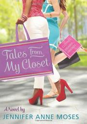 TALES FROM MY CLOSET by Jennifer Anne Moses