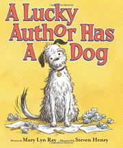 A LUCKY AUTHOR HAS A DOG by Mary Lyn Ray