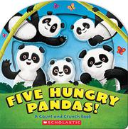 FIVE HUNGRY PANDAS! by Alexis Barad-Cutler