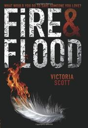 FIRE & FLOOD by Victoria Scott