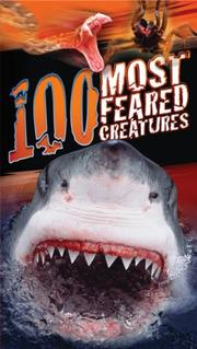 100 MOST FEARED CREATURES ON THE PLANET by Anna Claybourne