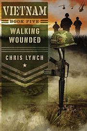 WALKING WOUNDED by Chris Lynch