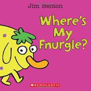 WHERE'S MY FNURGLE? by Jim Benton