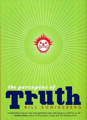 THE PORCUPINE OF TRUTH by Bill Konigsberg