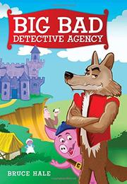 BIG BAD DETECTIVE AGENCY by Bruce Hale