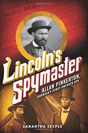 LINCOLN'S SPYMASTER by Samantha Seiple