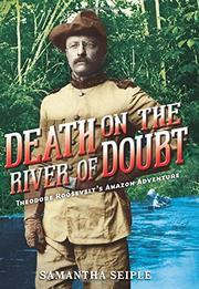 DEATH ON THE RIVER OF DOUBT by Samantha Seiple