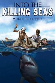 INTO THE KILLING SEAS by Michael P. Spradlin