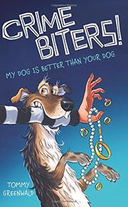 MY DOG IS BETTER THAN YOUR DOG by Tommy Greenwald