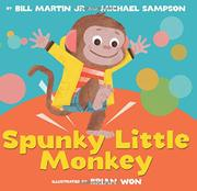 SPUNKY LITTLE MONKEY by Bill Martin Jr.