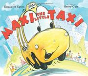 MAXI THE LITTLE TAXI by Elizabeth Upton