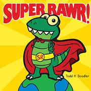 SUPER RAWR! by Todd H.  Doodler