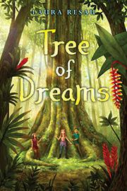 TREE OF DREAMS by Laura Resau
