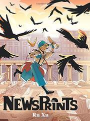 NEWSPRINTS by Ru Xu