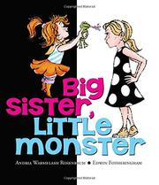 BIG SISTER, LITTLE MONSTER by Andria Warmflash Rosenbaum