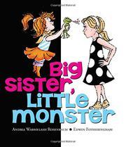 BIG SISTER, LITTLE MONSTER by Andria Warmflash Rosenbaum