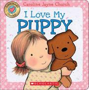 I LOVE MY PUPPY by Caroline Jayne Church
