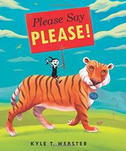 PLEASE SAY PLEASE! by Kyle T. Webster