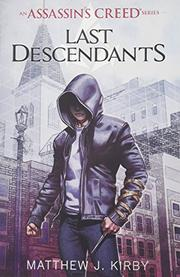 LAST DESCENDANTS by Matthew J. Kirby