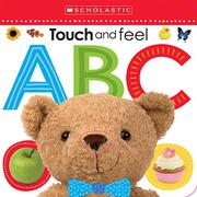 TOUCH AND FEEL ABC by Scholastic Inc.