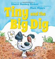TINY AND THE BIG DIG by Sherri Duskey Rinker