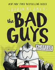 THE BAD GUYS IN MISSION UNPLUCKABLE by Aaron Blabey