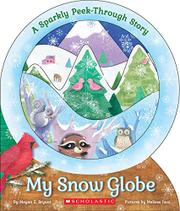 MY SNOW GLOBE by Megan E. Bryant