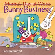 BUNNY BUSINESS by Lori Richmond