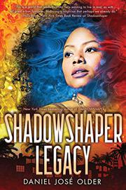 SHADOWSHAPER LEGACY by Daniel José Older