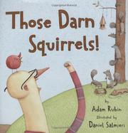 THOSE DARN SQUIRRELS! by Adam Rubin