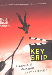KEY GRIP by Dustin Beall Smith