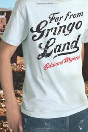 FAR FROM GRINGO LAND by Edward Myers