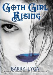 GOTH GIRL RISING by Barry Lyga