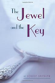THE JEWEL AND THE KEY by Louise Spiegler