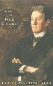 LAST OF THE OLD GUARD by Louis Auchincloss