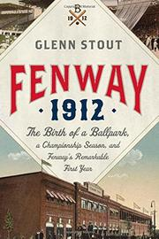 FENWAY 1912 by Glenn Stout