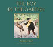 THE BOY IN THE GARDEN by Allen Say