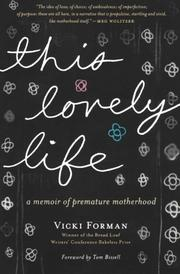 THIS LOVELY LIFE by Vicki Forman