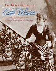 THE BRAVE ESCAPE OF EDITH WHARTON by Connie Nordhielm Wooldridge