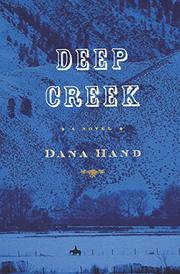 DEEP CREEK by Dana Hand