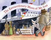 Cover art for THE EXTRAORDINARY MUSIC OF MR. IVES