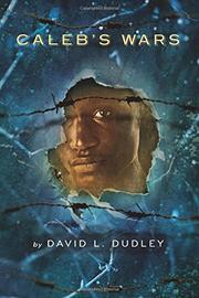 CALEB'S WARS by David L. Dudley