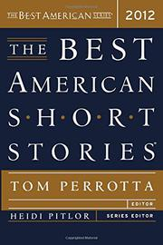 THE BEST AMERICAN SHORT STORIES 2012 by Tom Perrotta